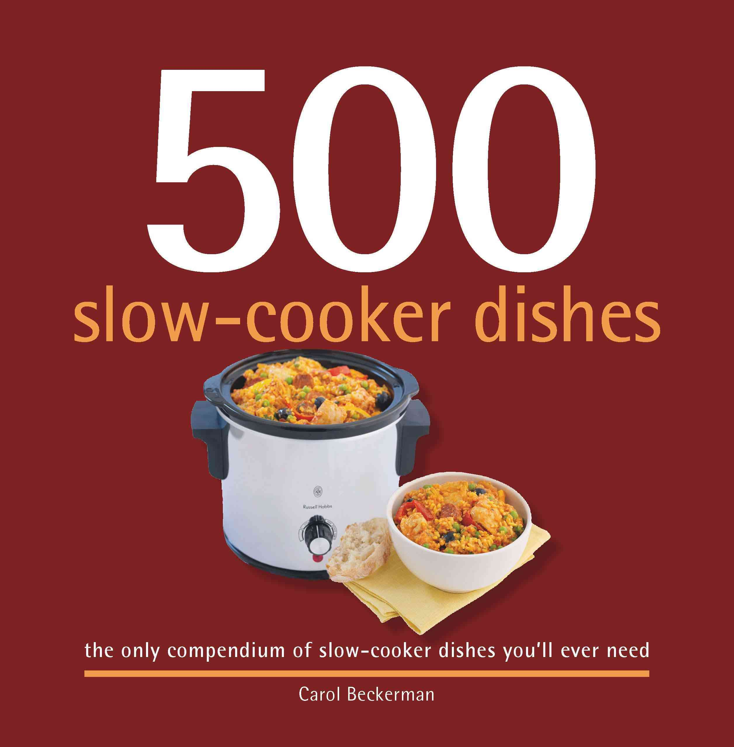 500 Slow-cooker Dishes By Beckerman, Carol